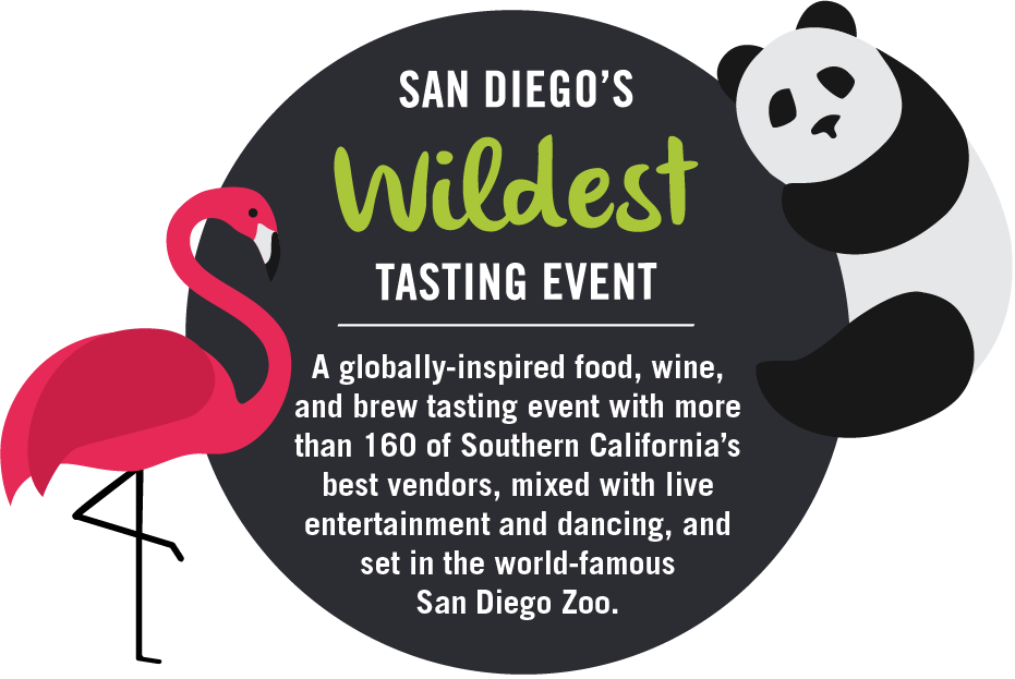 San Diego's Wildest Tasting Event. A globally inspired food, wine, and brew tasting event with more than 160 of Southern California's best vendors, mixed with live entertainment and dancing, and set in the world-famous San Diego Zoo.